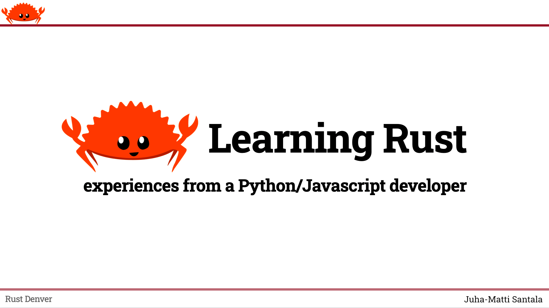 """A presentation slide with Ferris the Rustacean mascot and text """"Learning Rust - experiences from a Python/Javascript developer"""""""