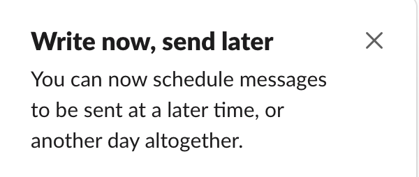 """""""Write now, send later. You can now schedule messages to be sent at a later time, or another day altogether."""""""